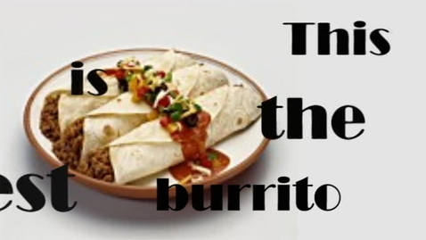 Thumbnail for entry Burrito Number 2