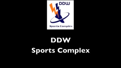 Thumbnail for entry DDW Sports Complex