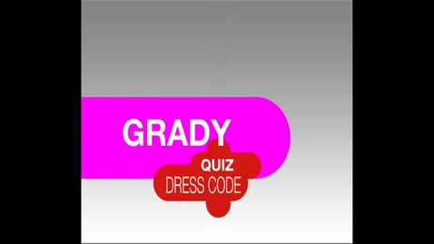 Thumbnail for entry Grady Quiz- Dress Code