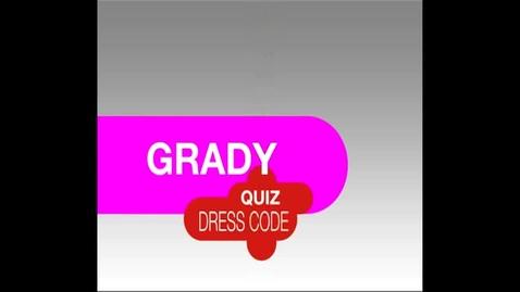 Thumbnail for entry Grady Quiz- Dress Code