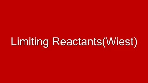 Thumbnail for entry Limiting Reactants (How to Solve)