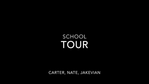 Thumbnail for entry School Tour Carter Klatt