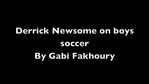 Thumbnail for entry Derrick Newsome on boys soccer