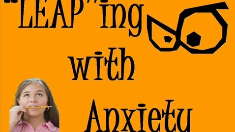 Thumbnail for entry LEAP in with Anxiety