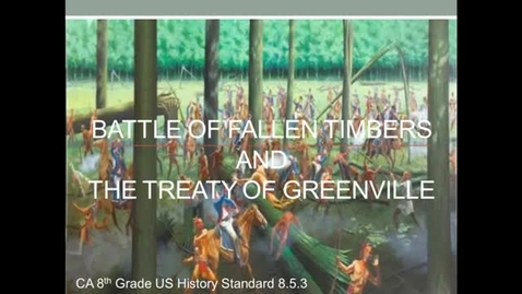 Thumbnail for entry Battle of Fallen Timbers and Treaty of Greenville