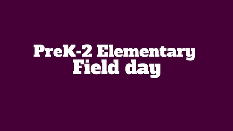 Thumbnail for entry 2021 Elem Field Day - PreK-2nd