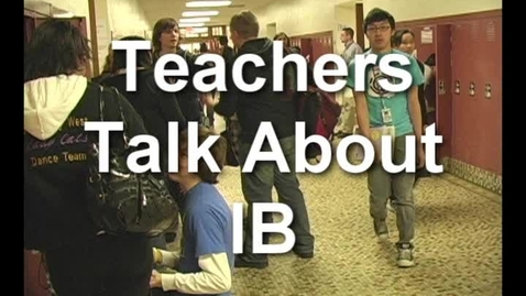 Thumbnail for entry Teachers Talk About IB