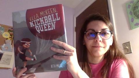 Thumbnail for entry Ella McKeen Kickball Queen read aloud