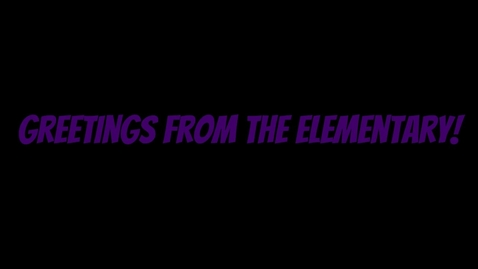 Thumbnail for entry 2021 Elem Greetings