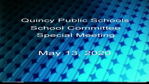 Thumbnail for entry Quincy School Committee May 13, 2020