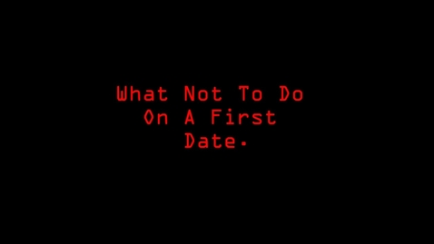 Thumbnail for entry What Not To Do On A First Date