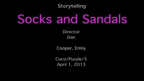 Thumbnail for entry Storytelling - Socks and Sandals