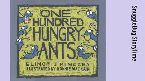 Thumbnail for entry One Hundred Hungry Ants by Elinor Pinczes | Read aloud story time for Kids