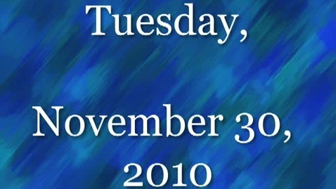 Thumbnail for entry Tuesday, November 30, 2010