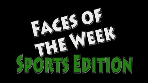 Thumbnail for entry Faces of the Week Sports