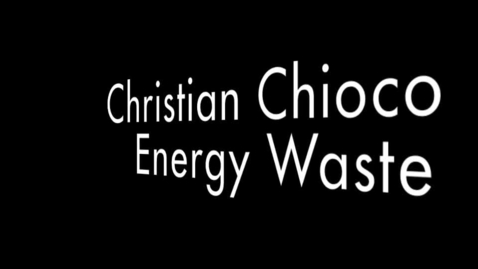 Thumbnail for entry Christian Chioco - Energy Waste