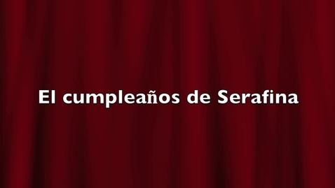 Thumbnail for entry El cumpleanos de Serafina