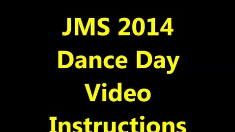 Thumbnail for entry 2014 JMS Dance Day Instructional Video