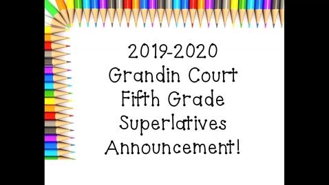 Thumbnail for entry 5th Grade Superlatives - Grandin Court