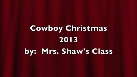 Thumbnail for entry Cowboy Christmas Mrs Shaw
