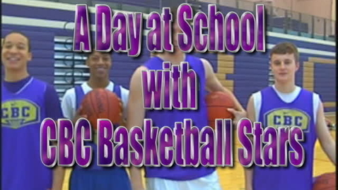 Thumbnail for entry A Day in the LIfe of a CBC Basketball Player
