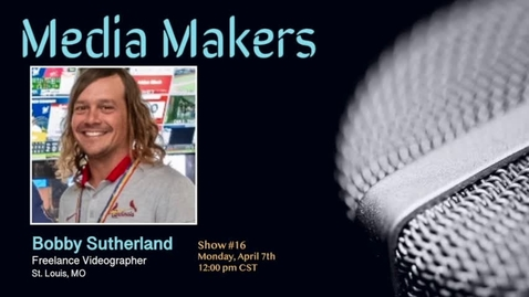 Thumbnail for entry Media Makers show #16 - Bobby Sutherland
