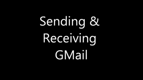 Thumbnail for entry Gmail Sending and Receiving