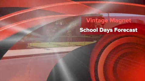 Thumbnail for entry Feb. 10, 2014 Vintage Magnet School Days Forecast & Events for the Week PLUS Special Feature