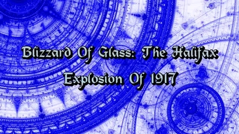 Thumbnail for entry Blizzard of Glass: Halifax Explosion of 1917 by Sally Walker