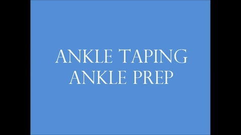 Thumbnail for entry Ankle Taping - Taping prep