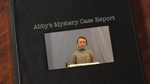 Thumbnail for entry Abby's Mystery Case Report