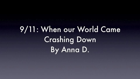 Thumbnail for entry Anna D.'s 9/11 Video
