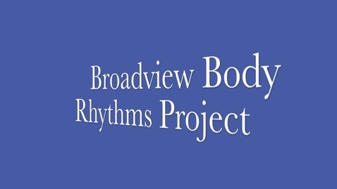 Thumbnail for entry Broadview Body Rhythms Project