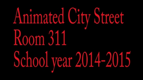 Thumbnail for entry Animated City streets room 311 School year 2014-2015