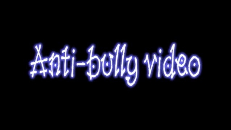 Thumbnail for entry Anti-bully video