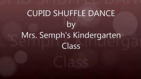 Thumbnail for entry Mrs. Semph's Kindergarten: Cupid Shuffle dance