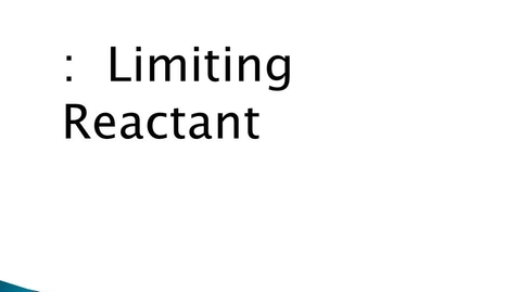 Thumbnail for entry Limiting reactants and percent yield
