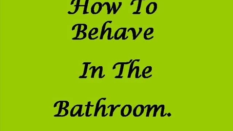 Thumbnail for entry How To Behave in the Bathroom