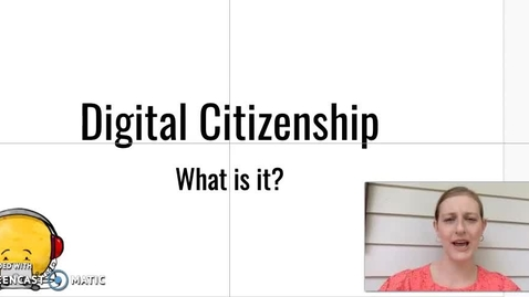 Thumbnail for entry Digital Citizenship Video April 6-Apr 9