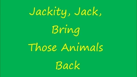 Thumbnail for entry Jackity, Jack, Bring Those Animals BAck