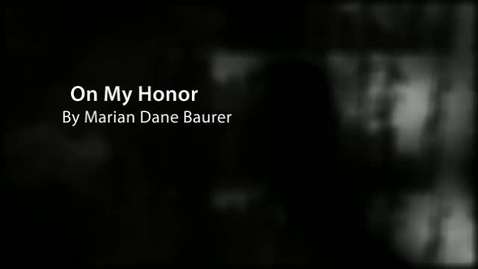 Thumbnail for entry ON MY HONOR, by Marion Dane Bauer