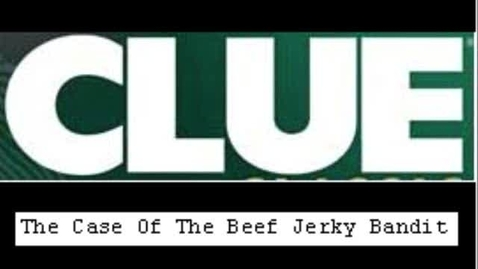 Thumbnail for entry Clue: The Case Of The Beef Jerky Bandit
