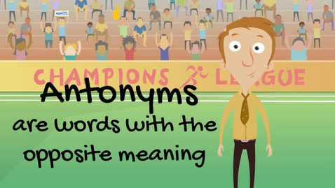 Thumbnail for entry Antonyms for Kids   Classroom Video