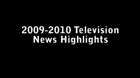 Thumbnail for entry 2009-2010 News Highlights