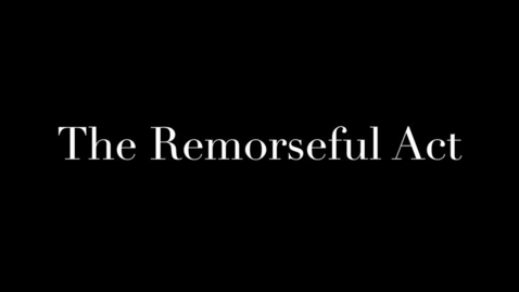 Thumbnail for entry The Remorseful Act