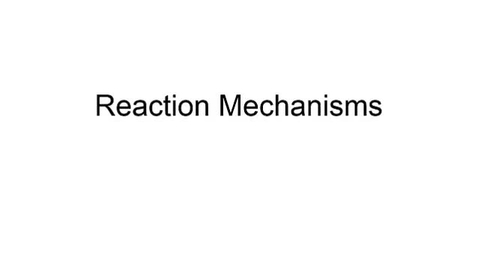 Thumbnail for entry Reaction Mechanism
