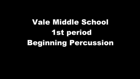 Thumbnail for entry Vale MS - 1st period - Beg. Percussion