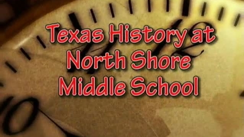 Thumbnail for entry Texas Revolutionary Hero Descendent is a  North Shore Middle School Student.