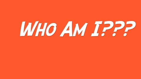 Thumbnail for entry Who Am I?