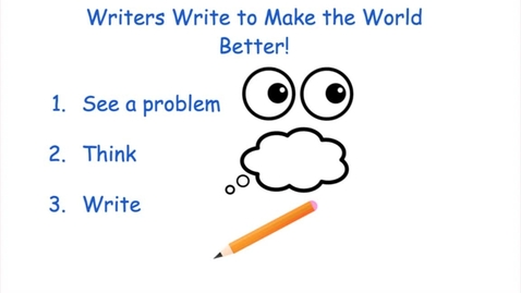 Thumbnail for entry Writer Write to Make the World a Better Place Week of 5/4